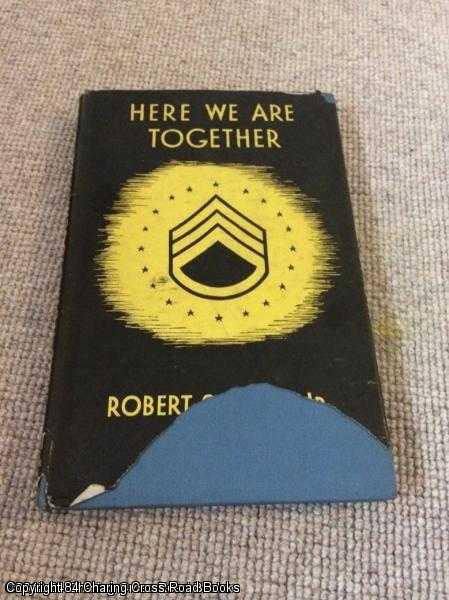 ARBIB, ROBERT S. JNR. - Here We Are Together. The Notebook Of An American Soldier In Britain