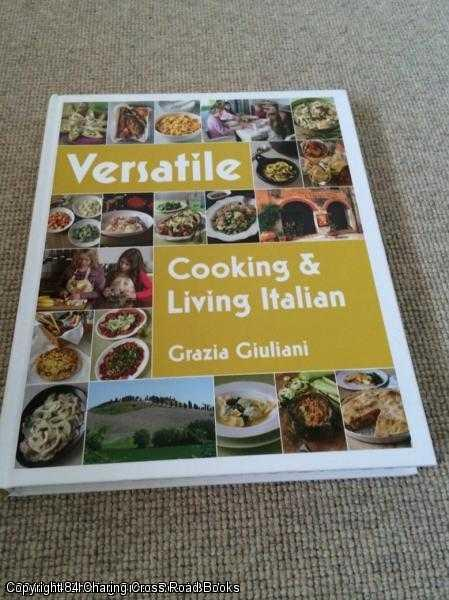 GRAZIA GIULIANI - Versatile: Cooking & Living Italian