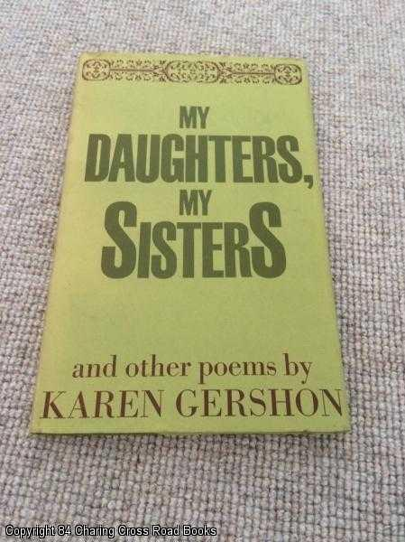 GERSHON, KAREN - My Daughters, My Sisters and other poems
