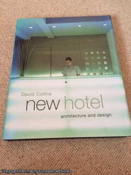 COLLINS, DAVID - New Hotel: Architecture and Design
