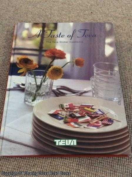 CHEF AYELET LATOVITCH (ED.) - A Taste of Teva: The Teva Global Cookbook