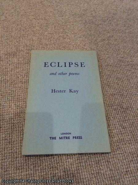 HESTER KAY - Eclipse and Other Poems