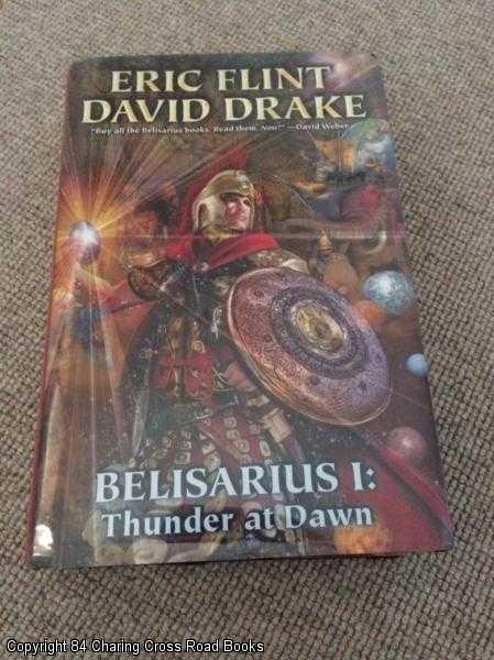 DRAKE, DAVID, FLINT, ERIC - Belisarius: Thunder at Dawn v. 1