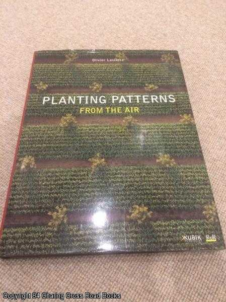 LASSERRE, OLIVIER - Planting Patterns: From the Air