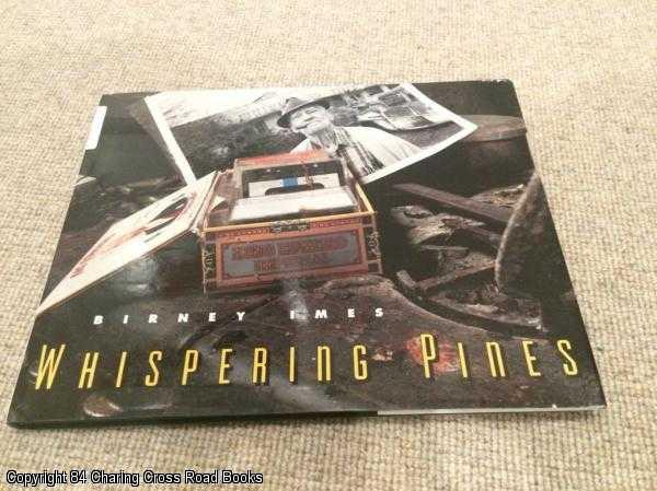 IMES, BIRNEY - Whispering Pines: Photographs by Birney Imes