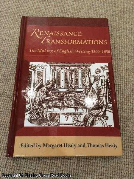 MARGARET HEALY - Renaissance Transformations: The Making of English Writing