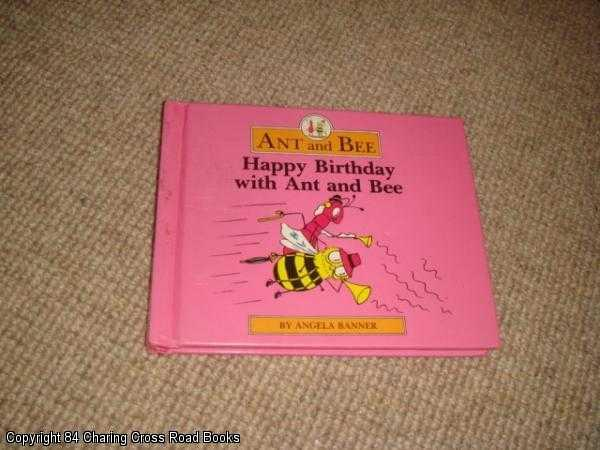 ANGELA BANNER - Happy Birthday with Ant and Bee