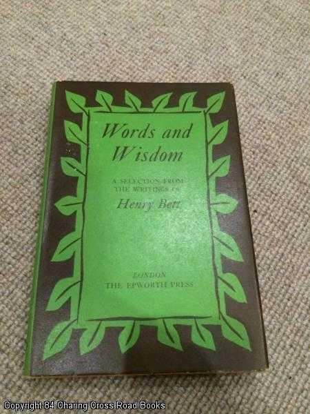 BETT, HENRY - Words and Wisdom - a Selection from the Writings of Henry Bett