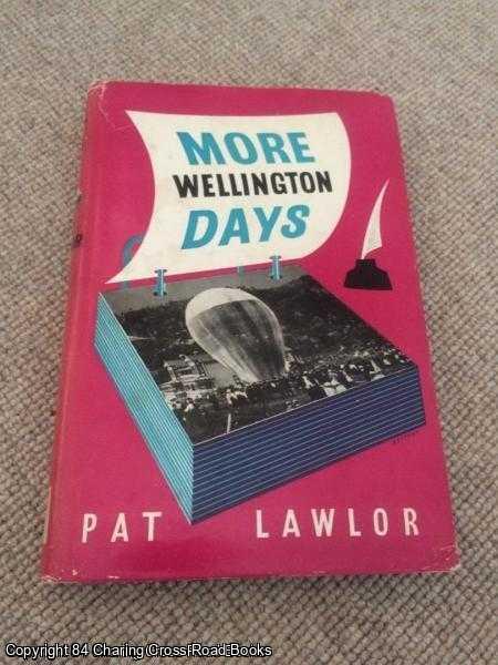 PAT LAWLOR - More Wellington Days