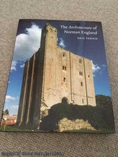 FERNIE, ERIC - The Architecture of Norman England
