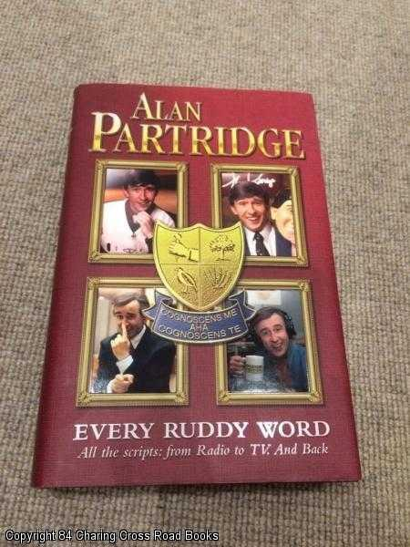 COOGAN, STEVE; IANNUCCI, ARMANDO - Alan Partridge : Every Ruddy Word: All the Scripts - from Radio to TV and Back