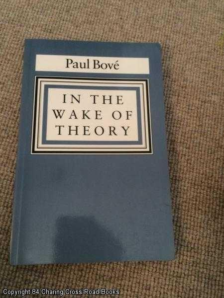 BOVE, PAUL A. - In the Wake of Theory