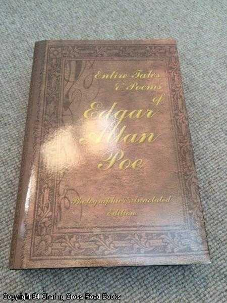 BARGER, ANDREW (ED.) - Entire Tales & Poems of Edgar Allan Poe: Photographic & Annotated Edition