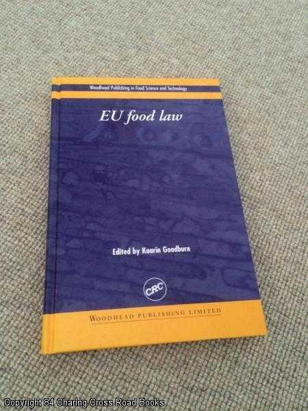 GOODBURN, KAARIN (ED.) - EU Food Law: A Practical Guide
