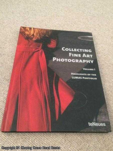 LUMAS GALLERY - Collecting Fine Art Photography Volume I: Highlights of the Lumas Portfolio