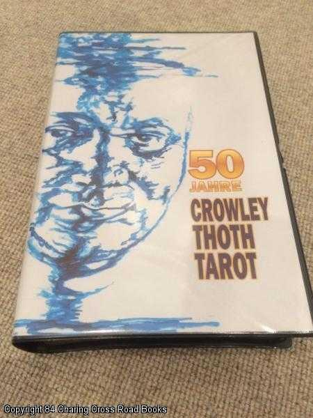 CROWLEY, ALEISTER - 50 Jahre Crowley Thoth Tarot: Aleister Crowley Jubiläums-Set