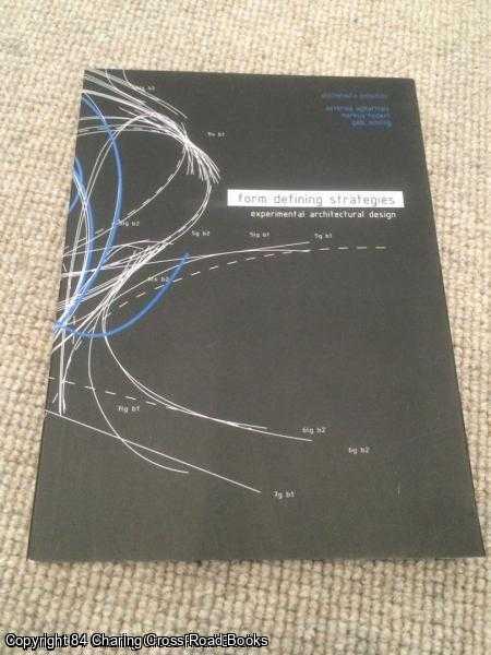 ASTERIOS AGKATHIDIS, MARKUS HUDERT, GABI SCHILLIG - Form Defining Strategies - Experimental Architectural Design