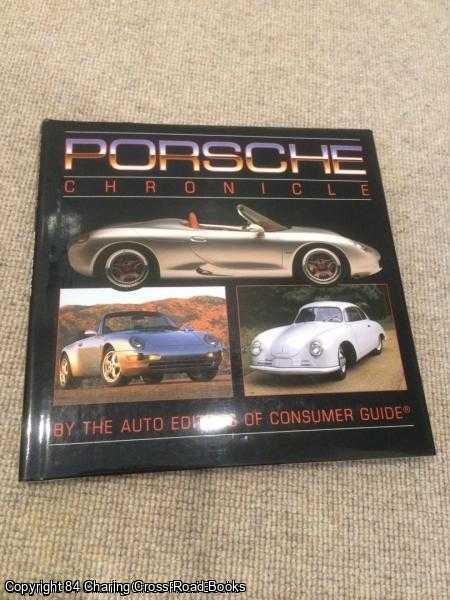 AUTO EDITORS OF CONSUMER GUIDE - Porsche Chronicle
