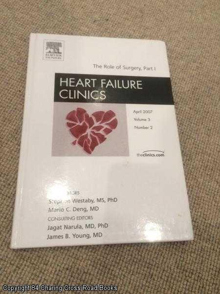 DENG, MARIO; WESTABY, STEPHEN - The Role of Surgery, Part I: An Issue of Heart Failure Clinics