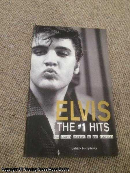 HUMPHRIES, PATRICK - Elvis - The #1 Hits: The Stories Behind the Classics
