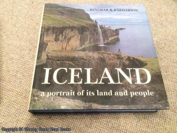 BARDARSON, HJALMAR R. - Iceland a Portrait of Its Land and People