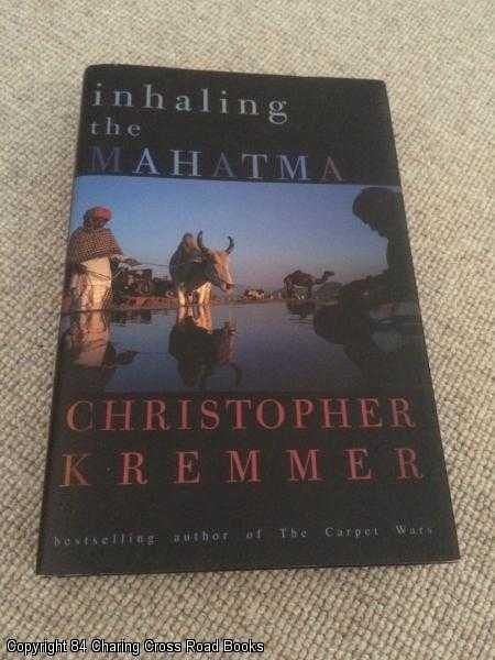 CHRISTOPHER KREMMER - Inhaling the Mahatma