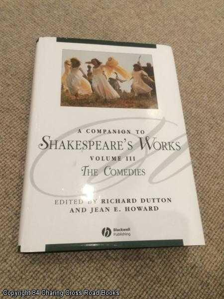 HOWARD, JEAN E.; DUTTON, RICHARD - Shakespeare's Works Volume III - The Comedies