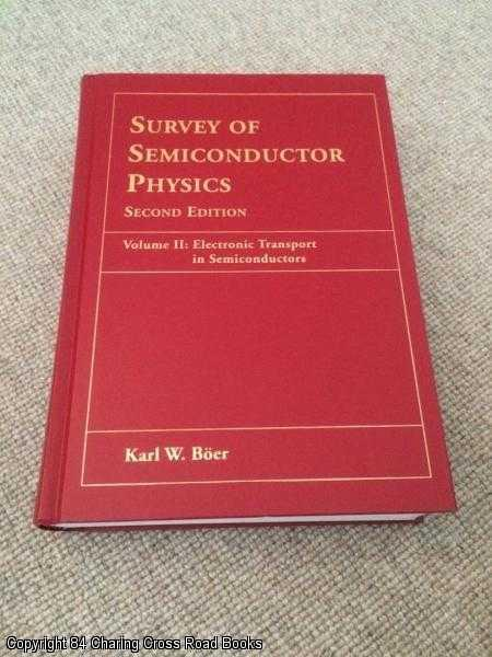 BOER, KARL W. - Survey of Semiconductor Physics Second Edition: Electron Transport in Semiconductors: Vol 2