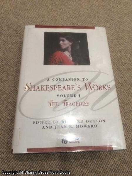 DUTTON; HOWARD - A Companion to Shakespeare's Works - Volume 1: The Tragedies