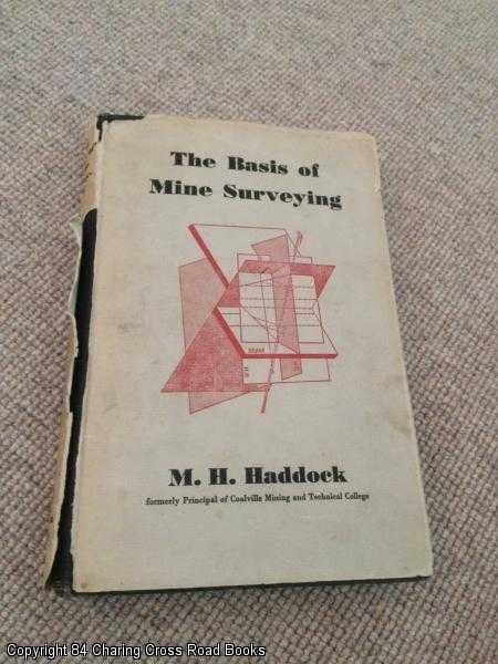 HADDOCK, MARSHALL HENRY - The basis of mine surveying