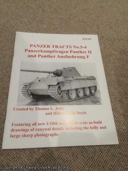 JENTZ, THOMAS L. & DOYLE, HIALRY LOUIS - Panzer Tracts No. 5-4 - Panzerkampfwagen Panther II and Panther Ausfuehrung F