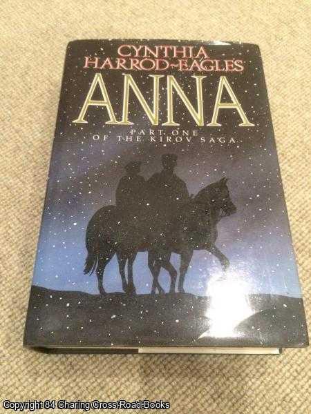 HARROD-EAGLES, CYNTHIA - Anna: Volume 1 Of The Kirov Trilogy