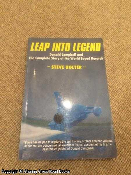 HOLTER, STEVE - Leap into Legend: Donald Campbell and the Complete Story of the World Speed Records