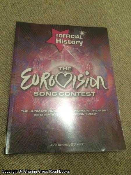 JOHN KENNEDY O'CONNOR - The Eurovision Song Contest: The Official History