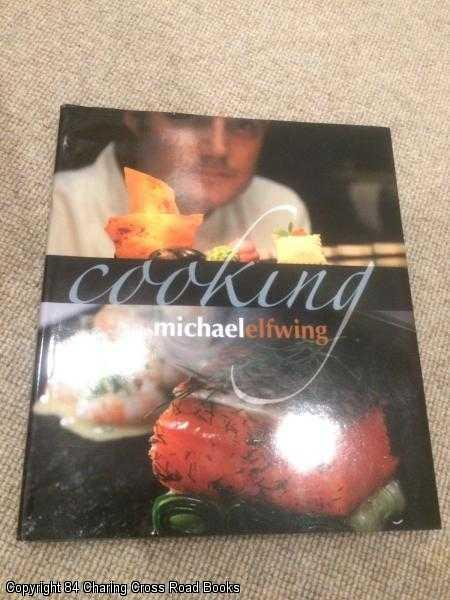 MICHAEL ELFWING - Cooking with Michael Elfwing