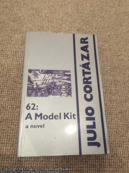 CORTAZAR, JULIO - 62: A Model Kit