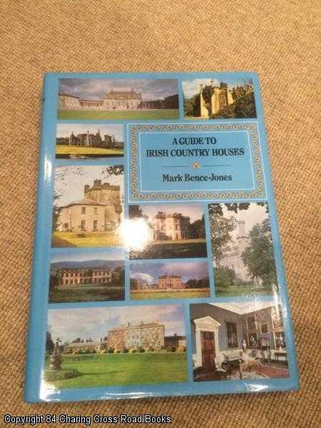 BENCE-JONES, MARK - A Guide to Irish Country Houses