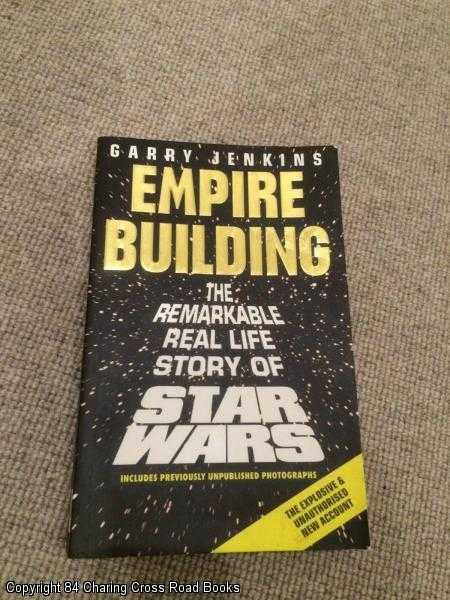 JENKINS, GARRY - Empire Building: Remarkable, Real-life Story of