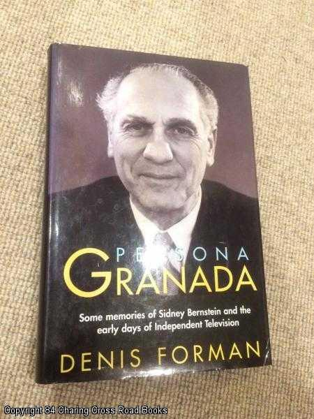 FORMAN, SIR DENIS - Persona Granada: Memories of Sidney Bernstein and the Early Years of Independent Television