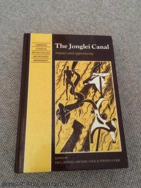 HOWELL; LOCK; COBB (EDS.) - The Jonglei Canal: Impact and Opportunity