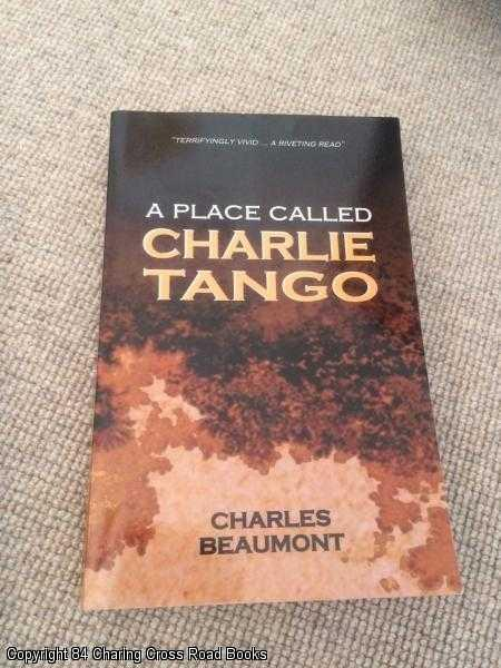 BEAUMONT, CHARLES - A Place Called Charlie Tango