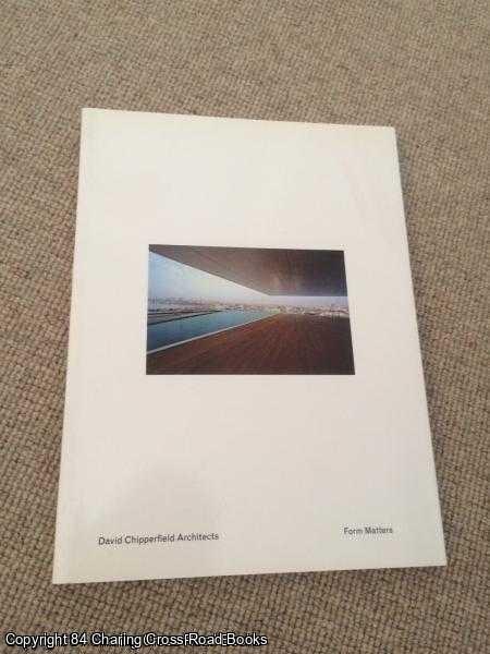 DEYAN SUDJIC, DAVID CHIPPERFIELD - David Chipperfield Architects: Form Matters