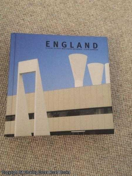 HARWOOD, ELAIN - England: A Guide to Post-war Listed Buildings