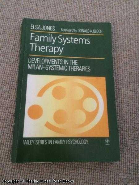 JONES, ELSA - Family Systems Therapy: Developments in the Milan-systemic Therapies
