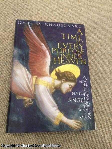 KNAUSGAARD, KARL O. - A Time to Every Purpose Under Heaven