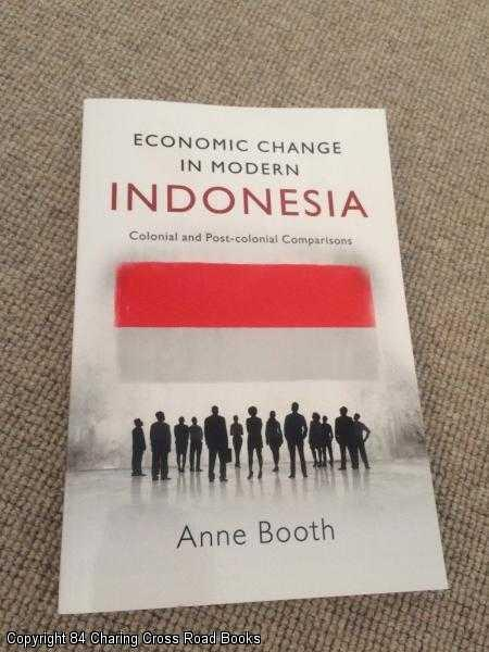 BOOTH, ANNE - Economic Change in Modern Indonesia: Colonial and Post-colonial Comparisons