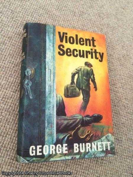 BURNETT, GEORGE - Violent Security