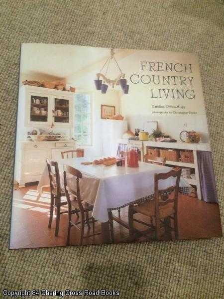 CLIFTON-MOGG, CAROLINE - French Country Living