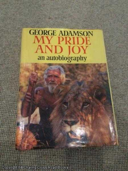 GEORGE ADAMSON - My Pride and Joy: Autobiography