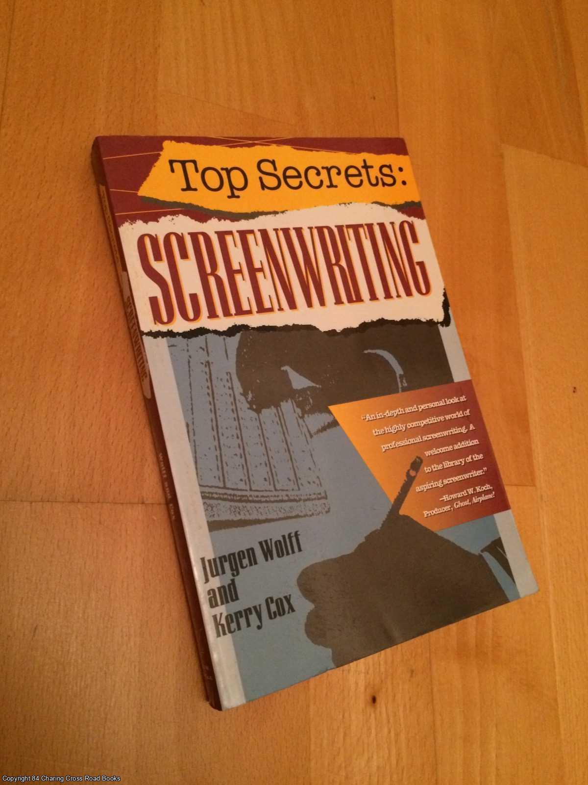 COX, KERRY, WOLFF, JURGEN - Top Secrets: Screenwriting